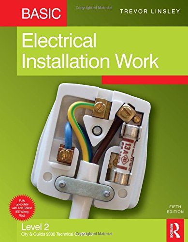 Basic Electrical Installation Work, 5th ed: Level 2 City & Guilds 2330 Technical Certificate By Trevor Linsley