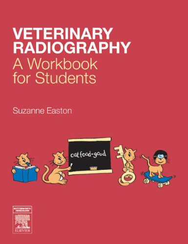 Veterinary Radiography: A Workbook for Students by Suzanne Easton