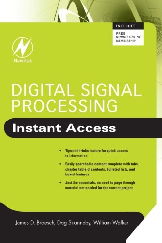 Digital Signal Processing: Instant Access By James D. Broesch (Engineer, General Atomics, San Diego, CA, USA)