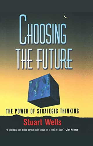 Choosing the Future By Stuart Wells