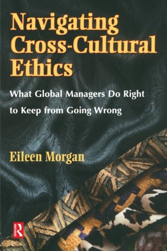 Navigating Cross-Cultural Ethics By Eileen Morgan