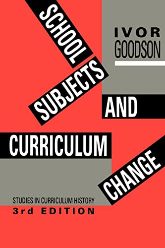 School Subjects and Curriculum Change By Ivor F. Goodson (University of Brighton, UK)
