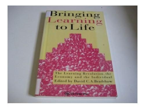 Bringing Learning to Life By David Bradshaw