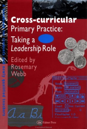Cross-Curricular Primary Practice By Edited by Rosemary Webb