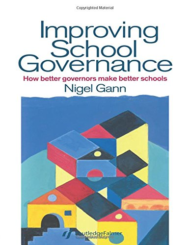 Improving School Governance By Nigel Gann (Hamdon Education Ltd., UK)