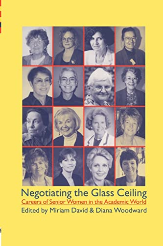 Negotiating the Glass Ceiling By Edited by Miriam David