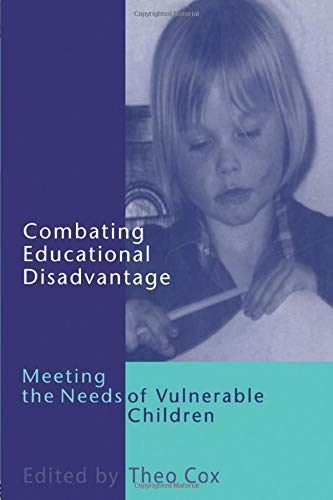 Combating Educational Disadvantage By Edited by Theo Cox