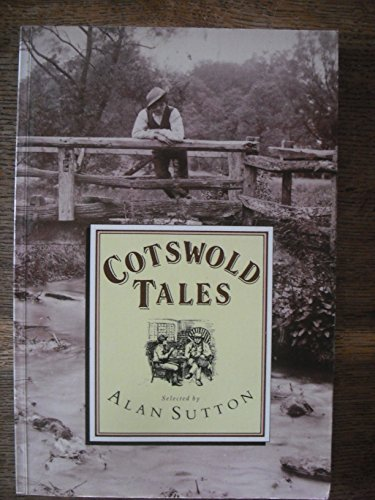 Cotswold Tales Edited by Alan Sutton