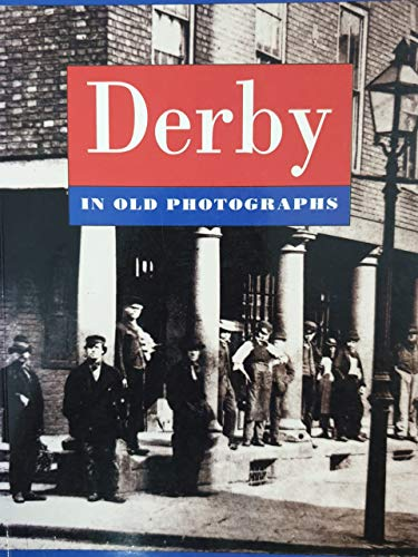 Derby in Old Photographs By David Buxton