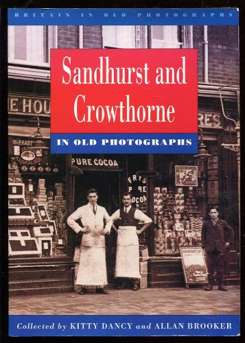 Sandhurst and Crowthorne in Old Photographs (Brit... by Brooker, Allan Paperback