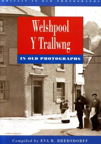 Welshpool in Old Photographs (Britain in Old ... by Bredsdorff, Eva B. Paperback