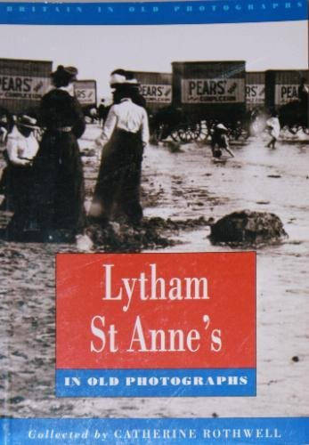 Lytham St. Anne's in Old Photographs By Catherine Rothwell