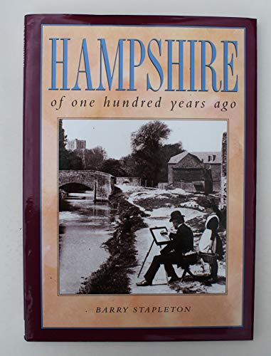 Hampshire of One Hundred Years Ago By Barry Stapleton