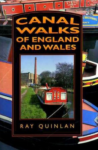 Canal Walks of England and Wales (Transport/Waterways) By Ray Quinlan