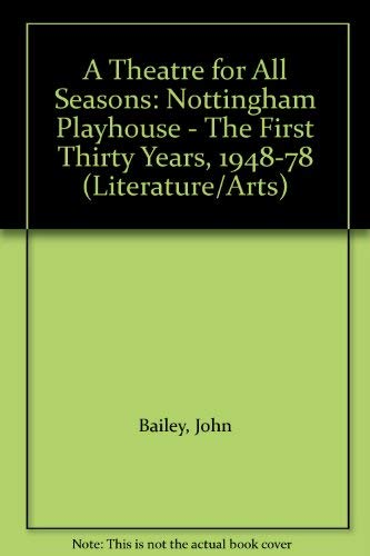A Theatre for All Seasons By John Bailey
