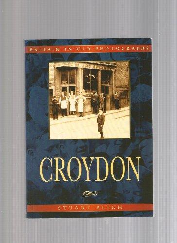 Croydon in Old Photographs By Stuart Bligh