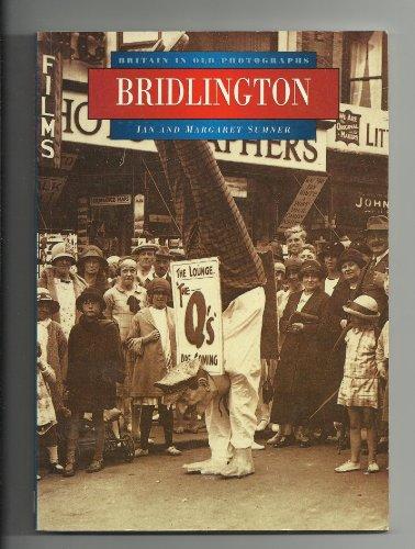 Bridlington in Old Photographs By Ian Sumner