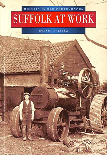 Suffolk at Work: Farming and Fishing by B. Malster