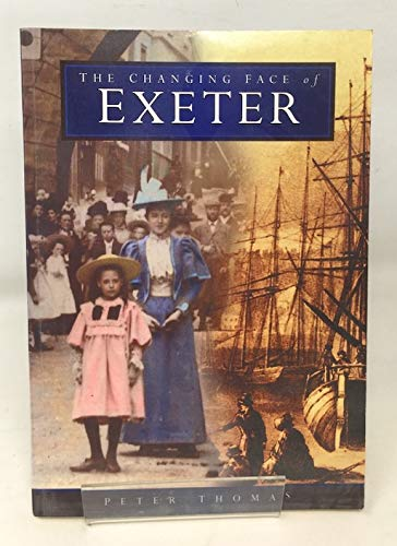 The Changing Face of Exeter (Regional Series) by Peter Thomas