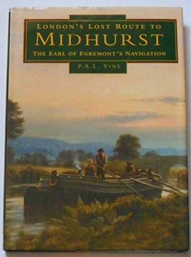 London's Lost Route to Midhurst By P. A. L. Vine