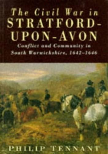 The Civil War in Stratford-upon-Avon By Philip Tennant