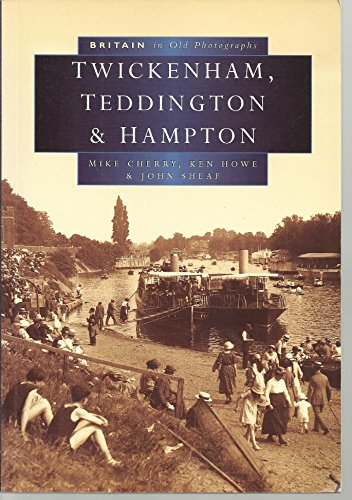 Twickenham in Old Photographs (Britain in Old Photographs) by D.H. Simpson