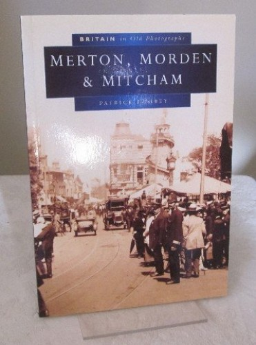 Merton and Morden in Old Photographs by Patrick Loobey