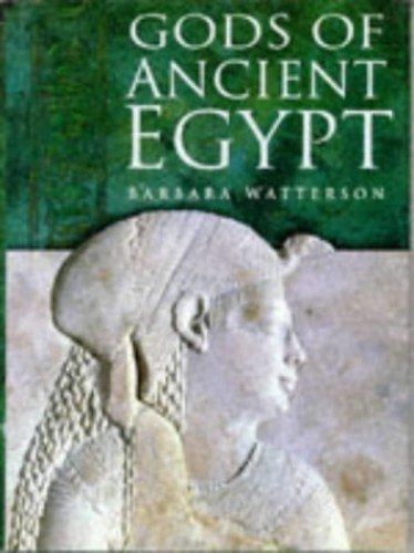 The Gods of Ancient Egypt by Barbara Watterson