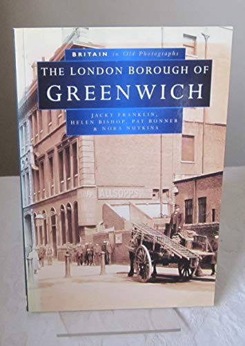 The London Borough of Greenwich in Old Photographs By Jacky Franklyn