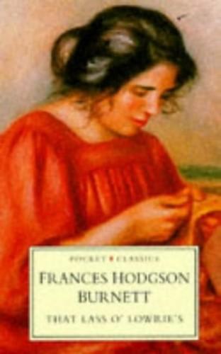 That Lass O' Lowrie's (Pocket Classics) by Frances Hodgson Burnett