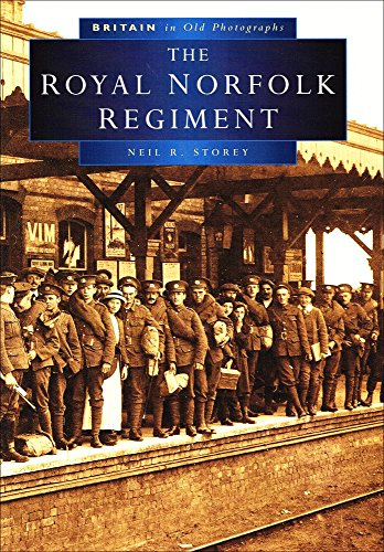The Royal Norfolk Regiment in Old Photographs By Neil R. Storey