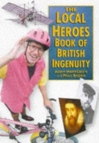 """Local Heroes"" Book of British Ingenuity By Adam Hart-Davis"