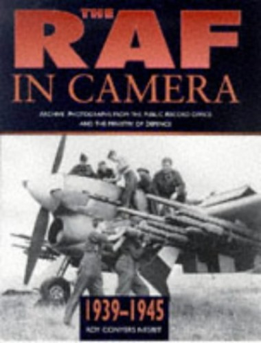 The Raf in Camera 1939-1945 by Roy Conyers Nesbit