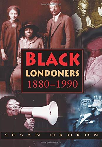 Black Londoners 1880-1990 By Peter Grace