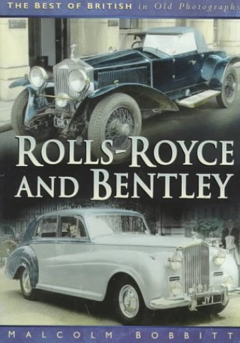 Rolls-Royce and Bentley By Malcolm Bobbitt