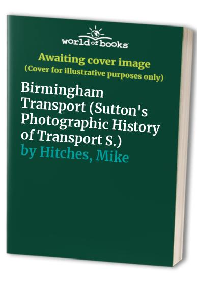 Birmingham Transport By Mike Hitches