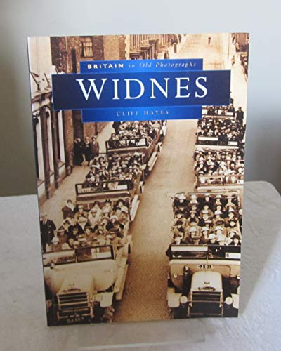 Widnes in Old Photographs By Cliff Hayes