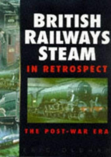 British Railways Steam in Retrospect By Eric Oldham