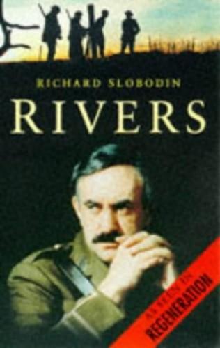 Rivers: The Life by Richard Slobodin