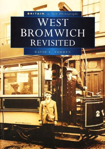 West Bromwich in Old Photographs By David Vodden
