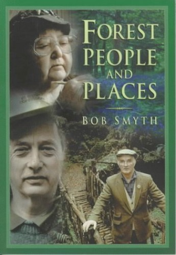 Forest People and Forest Places By Bob Smyth