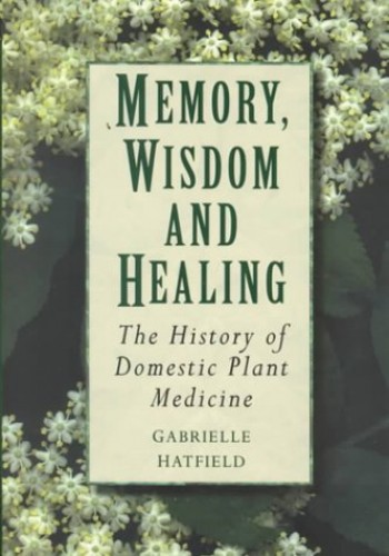 Memory, Wisdom and Healing By Gabrielle Hatfield