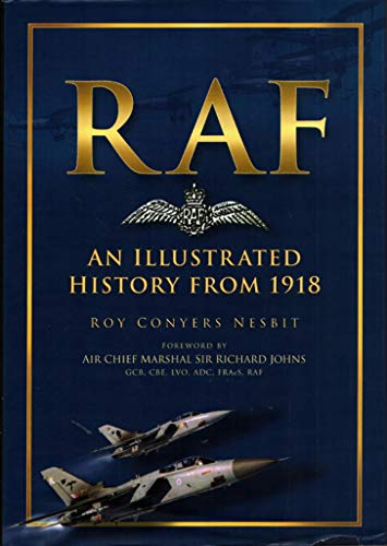 Royal Air Force: An Illustrated History from 1918 by Roy Conyers Nesbit