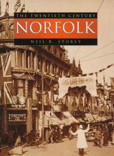 A Norfolk Century By Neil R. Storey