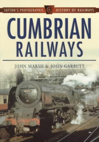 Cumbrian Railways By John Marsh