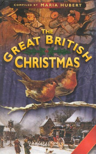 The Great British Christmas By Edited By Maria Hubert border=