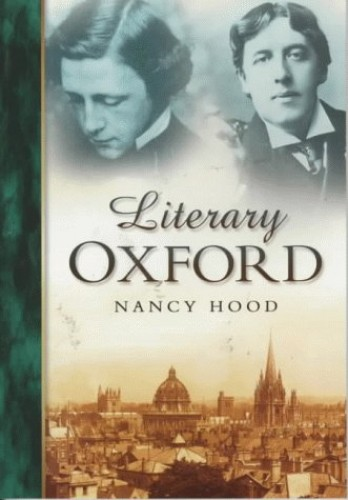 Literary Oxford in Old Photographs By Nancy Hood