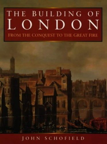 The Building of London By John Schofield