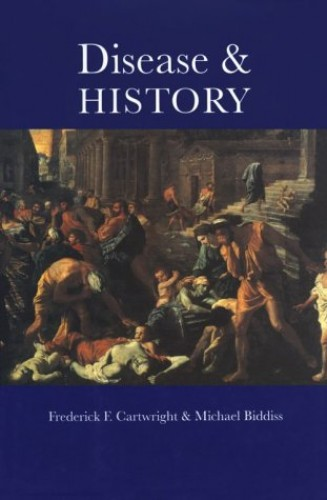 Disease and History By Frederick F. Cartwright