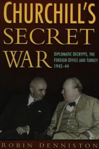 Churchill-039-s-Secret-War-Diplomatic-Decrypts-t-by-Denniston-Robin-0750923296